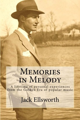 Memories in Melody: A Lifetime of Experiences from the Golden Era of Popular Music pdf