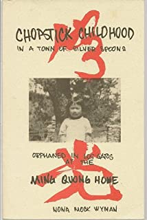 Chopstick Childhood in a Town of Silver Spoons: Orphaned in Los Gatos at the Ming