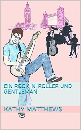 Ein Rock 'n' Roller und Gentleman (The British Connection 2) (German Edition)