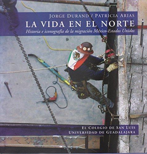 La vida en el norte Jorge Durand Arp-Niessen y Patricia Arias