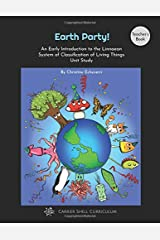 Earth Party! An Early Introduction to the Linnaean System of Classification of Living Things Unit Study [Teacher's Book] Paperback