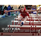 """Women's Track and Field Motivational Poster Print 18"""" x 24"""" Laminated. Visual theme: Female High School Sports Team, Girls Hurdles. Inspirational Text : """"HARD WORK beats talent when talent doesn't work hard."""""""
