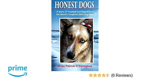 My Lead Dog Was A Lesbian: Mushing Across Alaska in the Iditarod--the World's Most Grueling Race (Vi