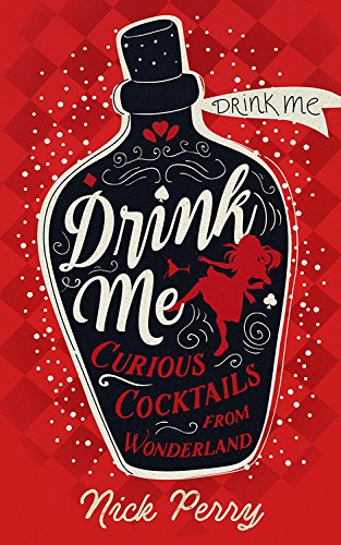 Drink Me!: Curious Cocktails From (Halloween Beverages Ideas)