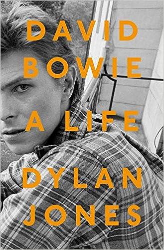 Resultado de imagen de , 'David Bowie: A Life', dylan jones