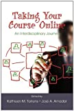 Taking Your Course Online, Kathleen M. Torrens and José A. Amador, 1617355933