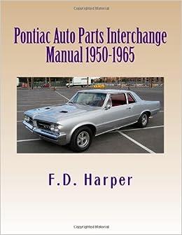 Auto Parts Interchange >> Pontiac Auto Parts Interchange Manual 1950 1965 Paperback 2012