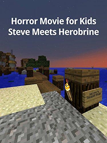 Horror Movie for Kids: Steve Meets Herobrine (Haunted House Horror Movie)