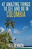img - for 47 Amazing Things to See and Do in Colombia book / textbook / text book