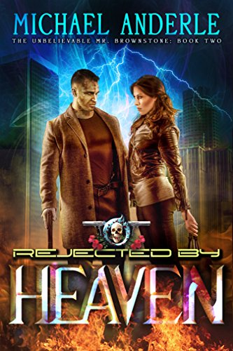 Rejected By Heaven: An Urban Fantasy Action Adventure (The Unbelievable Mr. Brownstone Book 2) cover