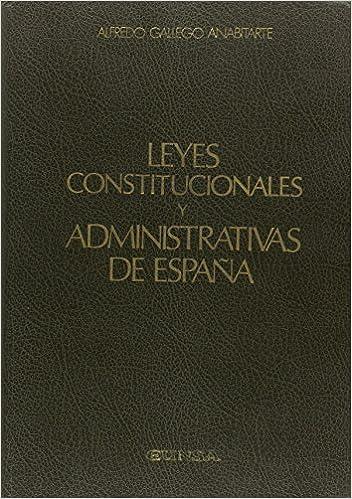 Leyes Constitucionales y Administrativas de España: Amazon.es ...
