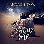 Show Me | Abigail Strom