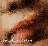 Beyond the Naked Eye, Jill Dunkerton and Rachel Billinge, 185709381X