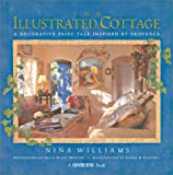 img - for Country Living The Illustrated Cottage: A Decorative Fairy Tale Inspired by Provence book / textbook / text book