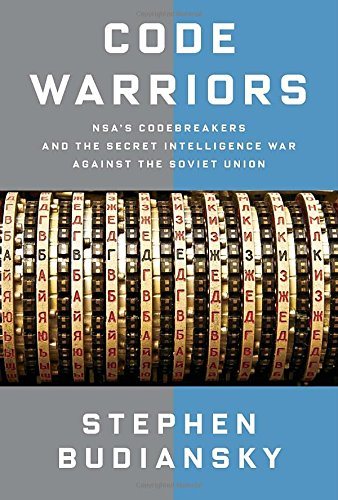 Image of Code Warriors: NSA's Codebreakers and the Secret Intelligence War Against the Soviet Union