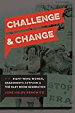 img - for Challenge and Change: Right-Wing Women, Grassroots Activism, and the Baby Boom Generation book / textbook / text book