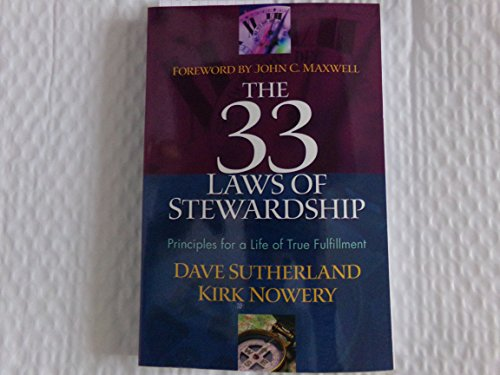 The 33 Laws Of Stewardship: Principles For A Life Of True Fulfillment