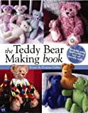 The Teddy Bear Making Book: Step-by-step Instructions for Lots of Terrific Teds