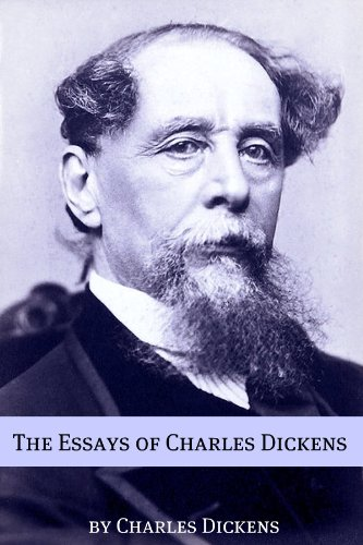An Essay On Health The Essays And Nonfiction Of Charles Dickens By Dickens Charles Paper Essay also Business Essay Writing The Essays And Nonfiction Of Charles Dickens  Kindle Edition By  Science Technology Essay