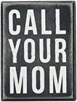 Primitives by Kathy Box Sign, 3 by 4-Inch, Call Your Mom