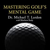 Mastering Golf's Mental Game: Your Ultimate Guide
