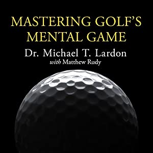 Mastering Golf's Mental Game Audiobook
