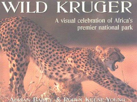 Wild Kruger: A Visual Celebration of Africa's Premier National Park PDF