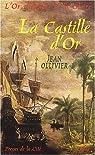 L'Or, l'Amour et la Gloire, Tome 3 : La Castille d'or par Ollivier