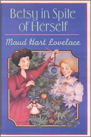 Betsy in Spite of Herself: Lovelace, Maud Hart, Neville, Vera: 9780613100120: Amazon.com: Books