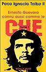 Ernesto Guevara connu aussi comme le Che, tome 1 par Taibo II