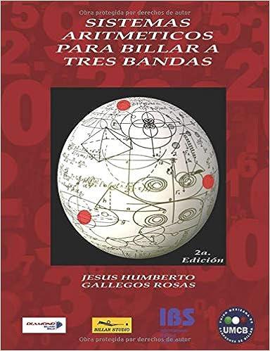 SISTEMAS ARITMETICOS PARA BILLAR A TRES BANDAS: 2a Edicion: Amazon.es: GALLEGOS ROSAS, JESUS HUMBERTO: Libros