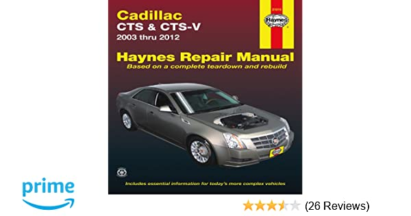 cadillac cts cts v 2003 2012 haynes repair manual editors rh amazon com Haynes Manual for Quads Haynes Manual Monte Carlo Back