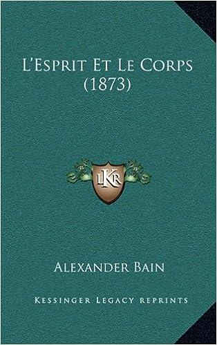 En ligne téléchargement L'Esprit Et Le Corps (1873) pdf, epub