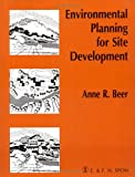 Environmental Planning for Site Development, Anne R. Beer, 0419153004