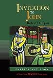 Invitation to John: Participant Book (Short-Term Disciple Bible Studies)