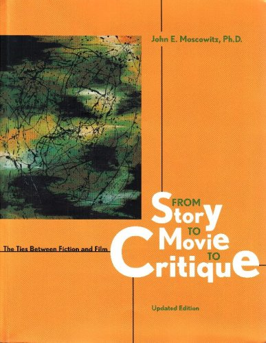 From Story to Movie to Critique: The Ties Between Fiction and Film - Updated Edition
