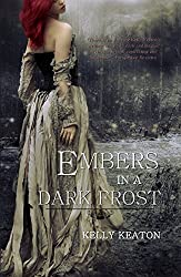 Embers in a Dark Frost (Fire and Frost, Part One)