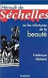Hérault de Séchelles, ou les infortunes de la beauté par Matonti