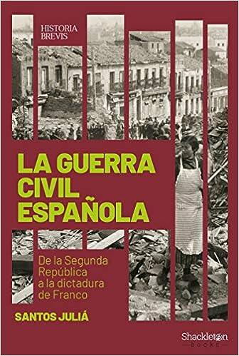 La Guerra civil española: De la Segunda República a la dictadura de Franco: 1 Historia Brevis: Amazon.es: Juliá Díaz, Santos: Libros