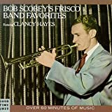Bob Scobeys Frisco Band Favorites