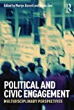 Political and Civic Engagement : Multidisciplinary Perspectives, , 0415704685