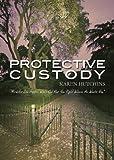 Protective Custody, Karen Hutchins, 1598863061