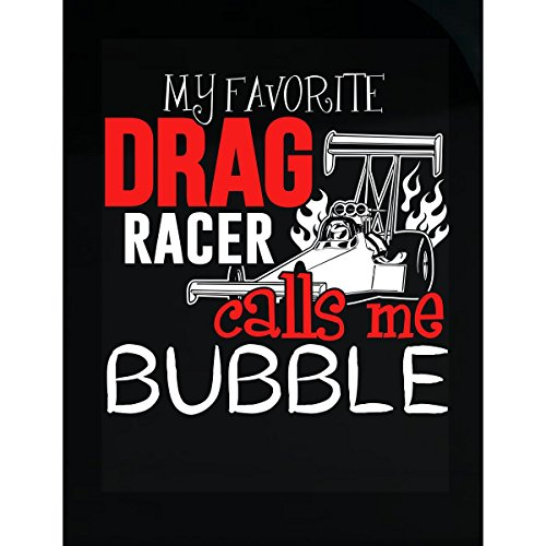 My Favorite Drag Racer Calls Me Bubble - Sticker