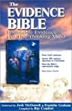 The Evidence Bible: Irrefutable Evidence for the Thinking Mind