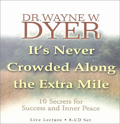 It's Never Crowded Along the Extra Mile by Hay House