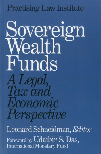 Sovereign Wealth Funds: A Legal, Tax And Economic Perspective