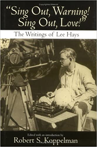 Amazon | Sing Out, Warning!, Sing Out, Love: The Writings of Lee Hays | Koppelman, Robert S., Hays, Lee, Seeger, Pete | Folk & Traditional