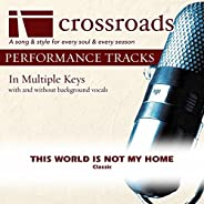 This World Is Not My Home [Performance Track]