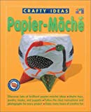 img - for Papier-Mache (Fun to Make and Do Jump! Craft) book / textbook / text book