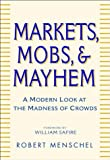 Markets, Mobs and Mayhem, Robert Menschel and Howard Means, 0471233277